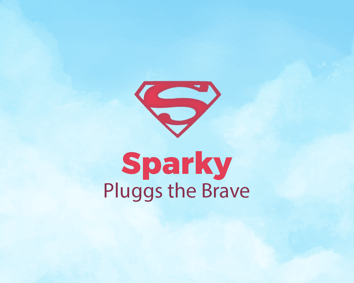 Sparky Pluggs The Brave